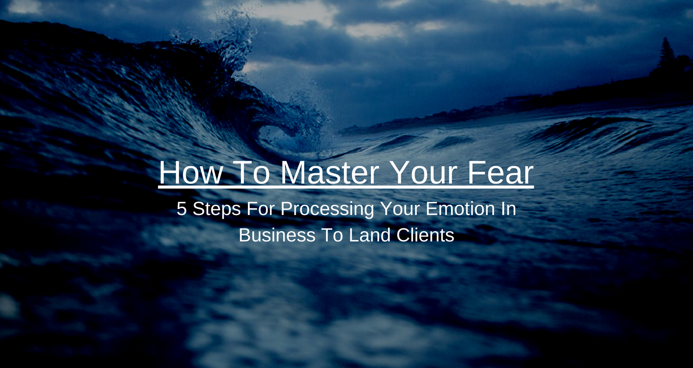 How To Master Your Fear